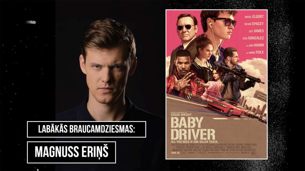 Baby Driver, Magnuss Eriņš, Zaļknābis pie stūres