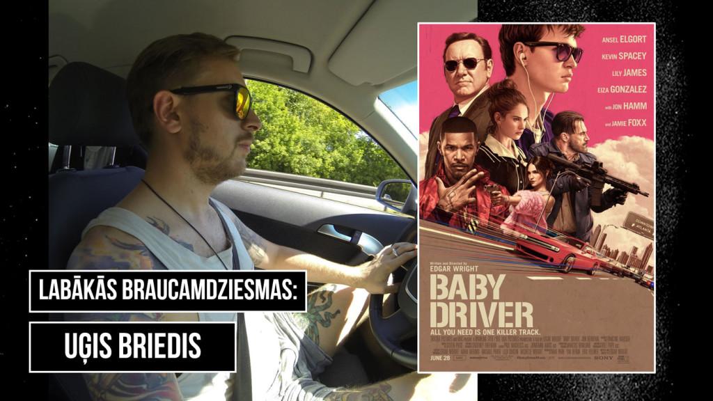 Baby Driver, Uģis Briedis, Zaļknābis pie stūres